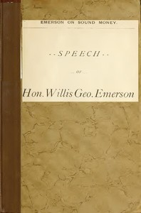 Cover of the book Emerson on sound money. Speech of Hon. Willis Geo. Emerson at Lockerby Hall, Grand Rapids, Mich. replying to Coin Harvey by Willis George Emerson